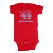 LOL Baby! Great Job Dad I'm Awesome Happy Father's Day Baby Bodysuit