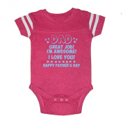 LOL Baby! Great Job Dad I'm Awesome Happy Father's Day Baby Football Bodysuit