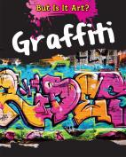 Graffiti (But Is It Art.)
