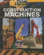 Construction Machines (Machines in Motion