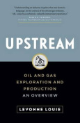 Upstream: Oil and Gas Exploration and Production