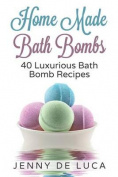 Luxurious Bath Bombs - 40 Bath Bomb Recipes