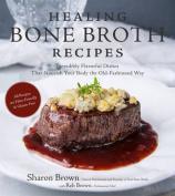 Healing Bone Broth Recipes