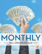 Monthly Bill Organizer 2016