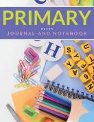 Primary Journal and Notebook