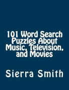 101 Word Search Puzzles about Music, Television, and Movies [Large Print]