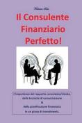 Il Consulente Finanziario Perfetto! [ITA]