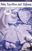 Baby Layettes And Afghans - Crochet Patterns