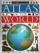 The Eyewitness Atlas of the World
