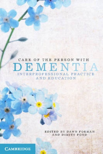 Care of the Person with Dementia: Interprofessional Practice and Education.