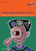 Problem Solving Across the Curriculum, 9-11 Year Olds