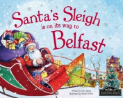 Santa's Sleigh is on its Way to Belfast