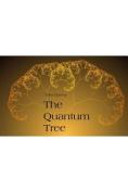 The Quantum Tree