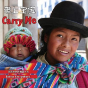 Carry Me (Chinese/English [Board Book]