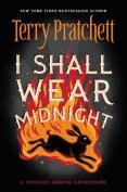 I Shall Wear Midnight