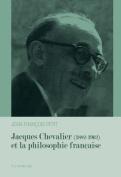 Jacques Chevalier (1882-1962) Et La Philosophie Francaise [FRE]