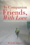 To Companion Friends, with Love