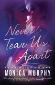 Never Tear Us Apart: A Novel