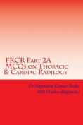 Frcr Part 2a, McQs on Thoracic & Cardiac Radiology