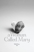 A Woman Called Mary