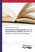 Estrategias Metacognitivas En La Comprension Auditiva de Una L2 [Spanish]