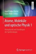 Atome, Molekule Und Optische Physik 1 [GER]