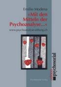 Mit Den Mitteln Der Psychoanalyse ... [GER]