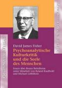 Psychoanalytische Kulturkritik Und Die Seele Des Menschen