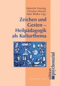Zeichen Und Gesten - Heilpadagogik ALS Kulturthema  [GER]
