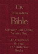 The Jerusalem Bible Salvador Dali Edition the Pentateuch Through the Historical Books