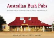 Australian Bush Pubs Updated Edition