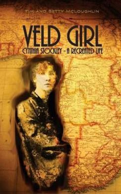 Veld Girl - Cynthia Stockley: A Recreated Life