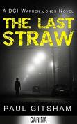 The Last Straw (DCI Warren Jones crime series, Book 1)