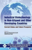 Industrial Biotechnology in Non Aligned and Other Developing Countries Current Status and Future Prospects