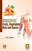 Nutritional Value and Health Benefits from Fruits Vegetables Nuts and Spices
