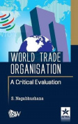 World Trade Organisation a Critical Evaluation