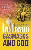 Ice Cream, Gasmasks and God