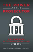 The Power of the Prosecutor