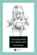 Four Quartets - T S Eliot and Spirituality
