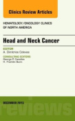 Head and Neck Cancer, An Issue of Hematology/Oncology Clinics of North America (The Clinics