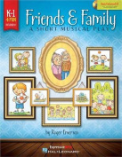 Friends & Family  : A Short Musical Play for Very Young Voices