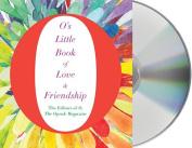 O's Little Book of Love & Friendship  [Audio]