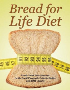 Bread for Life Diet