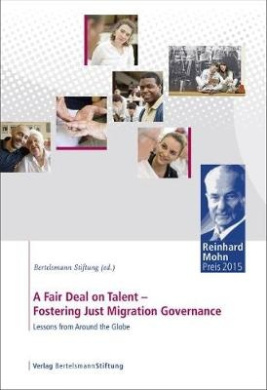 A Fair Deal on Talent: Fostering Just Migration Governance: Lessons from Around the Globe