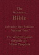The Jerusalem Bible Salvador Dali Edition Volume Two the Wisdom Books Through the Minor Prophets