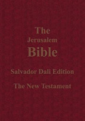 The Jerusalem Bible Salvador Dali Edition the New Testament