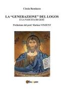 """La """"Generazione"""" del Logos E La Nascita Di Gesu [ITA]"""