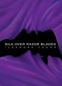 Silk Over Razor Blades