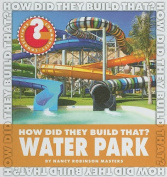 How Did They Build That. Water Park