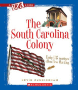 The South Carolina Colony (True Books